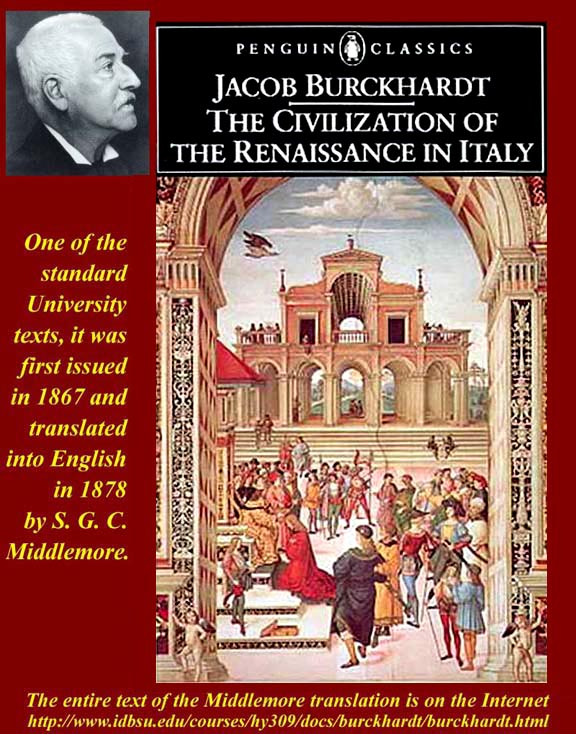 burckhardt renaissance thesis 2 the civilization of the renaissance in italy by jacob burckhardt table of contents part one: the state as a work of art 1-1 introduction 1-2 despots of the.
